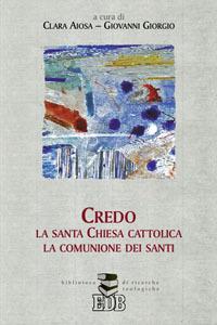 Libro Credo la santa Chiesa cattolica, la comunione dei santi