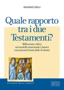 Ristorantezintonio.it Quale rapporto tra i due Testamenti? Riflessione critica sui modelli ermeneutici classici concernenti l'unità delle Scritture Image