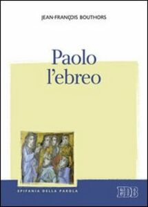 Libro Paolo l'ebreo Jean-François Bouthors
