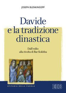 Davide e la tradizione dinastica. Dall'esilio alla rivolta di Bar Kokhba - Joseph Blenkinsopp - copertina