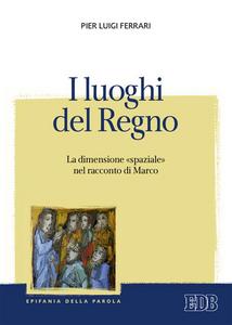 Libro I luoghi del regno. La dimensione «spaziale» nel racconto di Marco P. Luigi Ferrari