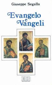 Foto Cover di Evangelo e vangeli. Quattro evangelisti, quattro Vangeli, quattro destinatari, Libro di Giuseppe Segalla, edito da EDB
