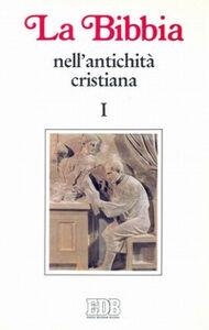 Foto Cover di La Bibbia nell'antichità cristiana. Vol. 1: Da Gesù a Origene., Libro di  edito da EDB
