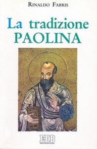 Libro La tradizione paolina Rinaldo Fabris