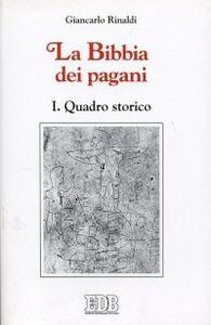 Libro La Bibbia dei pagani. Vol. 1: Quadro storico. Giancarlo Rinaldi