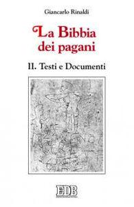 Libro La Bibbia dei pagani. Vol. 2: Testi e documenti. Giancarlo Rinaldi