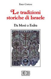 Le tradizioni storiche di Israele. Da Mosè a Esdra