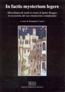 Foto Cover di In factis mysterium legere. Miscellanea di studi in onore di Iginio Rogger in occasione del suo 80º compleanno, Libro di  edito da EDB