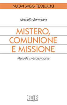Mistero, comunione e missione. Manuale di ecclesiologia - Marcello Semeraro - copertina