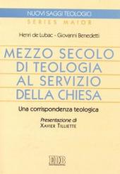 Mezzo secolo di teologia al servizio della Chiesa. Una corrispondenza teologica