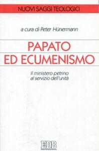 Libro Papato ed ecumenismo. Il ministero petrino al servizio dell'unità