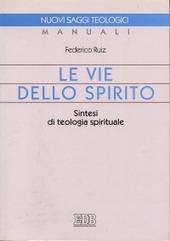 Le vie dello Spirito. Sintesi di teologia spirituale