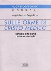 Sulle orme di Cristo medico. Manuale di teologia pastorale sanitaria