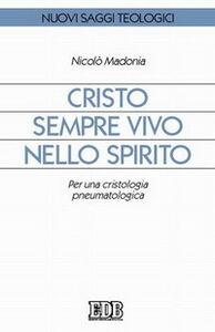 Foto Cover di Cristo sempre vivo nello Spirito. Per una cristologia pneumatologica, Libro di Nicolò Madonia, edito da EDB