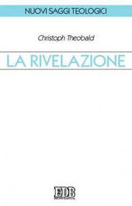 Foto Cover di La rivelazione, Libro di Christoph Theobald, edito da EDB