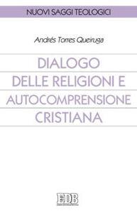 Libro Dialogo delle religioni e autocomprensione cristiana Andrés Torres Queiruga