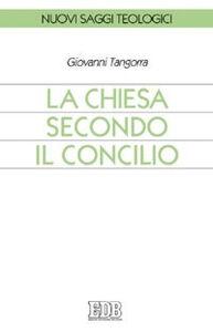 Libro La Chiesa secondo il Concilio Giovanni Tangorra