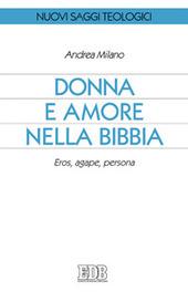 Donna e amore nella Bibbia. Eros, agape, persona