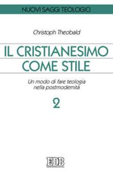 Winniearcher.com Il cristianesimo come stile. Un modo di fare teologia nella postmodernità. Vol. 2 Image