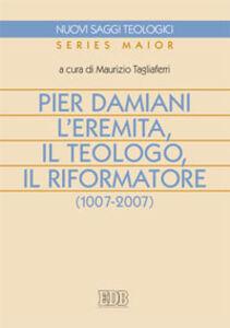 Libro Pier Damiani. L'eremita, il teologo, il riformatore (1007-2007)