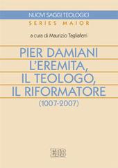 Pier Damiani. L'eremita, il teologo, il riformatore (1007-2007)