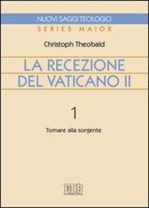 Libro La recezione del Vaticano II. Vol. 1: Tornare alla sorgente. Christoph Theobald