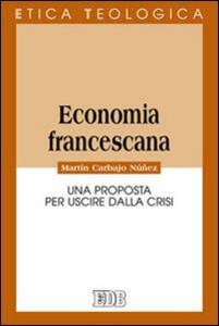 Libro Economia francescana. Una proposta per uscire dalla crisi Martín Carbajo Núñez