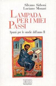 Foto Cover di Lampada per i miei passi. Spunti per le omelie dell'anno B, Libro di Silvano Sirboni,Luciano Monari, edito da EDB