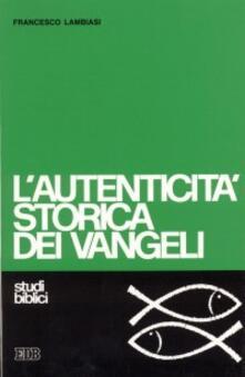 L' autenticità storica dei vangeli. Studio di criteriologia - Francesco Lambiasi - copertina