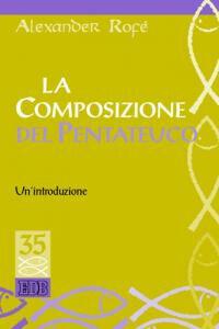 Foto Cover di La composizione del Pentateuco. Un'introduzione, Libro di Alexander Rofé, edito da EDB