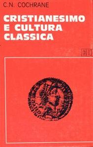 Libro Cristianesimo e cultura classica Charles N. Cochrane