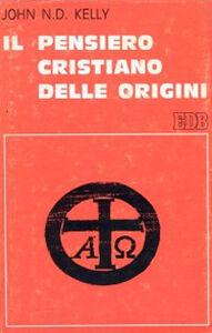 Foto Cover di Il pensiero cristiano delle origini, Libro di John N. Kelly, edito da EDB