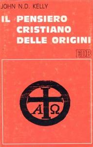 Libro Il pensiero cristiano delle origini John N. Kelly