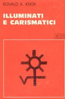 Vastese1902.it Illuminati e carismatici. Una storia dell'entusiasmo religioso Image