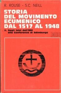 Storia del movimento ecumenico dal 1517 al 1948. Vol. 2: Dagli inizi dell'800 alla Conferenza di Edimburgo.