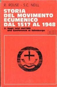 Libro Storia del movimento ecumenico dal 1517 al 1948. Vol. 2: Dagli inizi dell'800 alla Conferenza di Edimburgo. Ruth Rouse , Stephen C. Neill