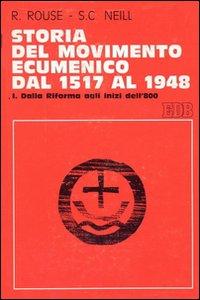 Libro Storia del movimento ecumenico dal 1517 al 1948. Vol. 3: Dalla Conferenza di Edimburgo (1910) all'assemblea ecumenica di Amsterdam (1948). Ruth Rouse , Stephen C. Neill