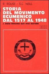 Storia del movimento ecumenico dal 1517 al 1948. Vol. 3: Dalla Conferenza di Edimburgo (1910) all'assemblea ecumenica di Amsterdam (1948).
