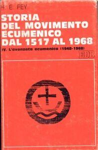 Libro Storia del movimento ecumenico dal 1517 al 1968. Vol. 4: L'Avanzata ecumenica (1948-1968). Ruth Rouse , Stephen C. Neill