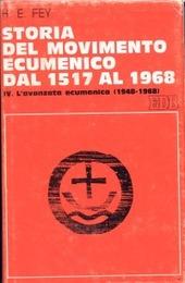 Storia del movimento ecumenico dal 1517 al 1968. Vol. 4: L'Avanzata ecumenica (1948-1968).