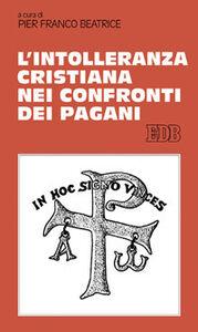 Libro L' intolleranza cristiana nei confronti dei pagani