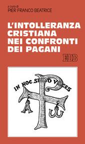 L' intolleranza cristiana nei confronti dei pagani