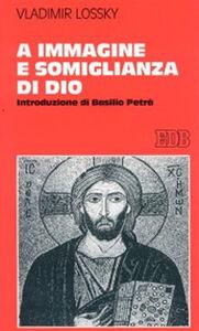 Libro A immagine e somiglianza di Dio Vladimir Lossky