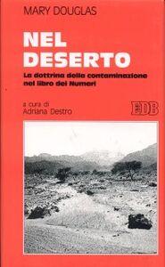 Libro Nel deserto. La dottrina della contaminazione nel libro dei Numeri Mary Douglas