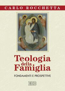 Ipabsantonioabatetrino.it Teologia della famiglia. Fondamenti e prospettive Image