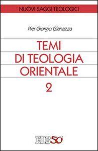 Libro Temi di teologia orientale. Vol. 2 Pier Giorgio Gianazza