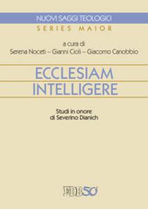 Libro Ecclesiam intelligere. Studi in onore di Severino Dianich