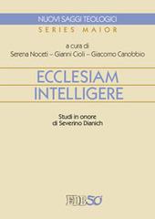 Ecclesiam intelligere. Studi in onore di Severino Dianich
