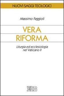 Atomicabionda-ilfilm.it Vera riforma. Liturgia ed ecclesiologia nel Vaticano II Image