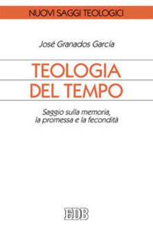 Ristorantezintonio.it Teologia del tempo. Saggio sulla memoria, la promessa e la fecondità Image